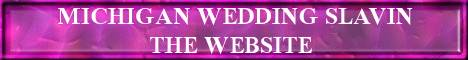 Welcome To Michigan Wedding Slavin The Website where YOU Discover Many Local Wedding Services in MI USA